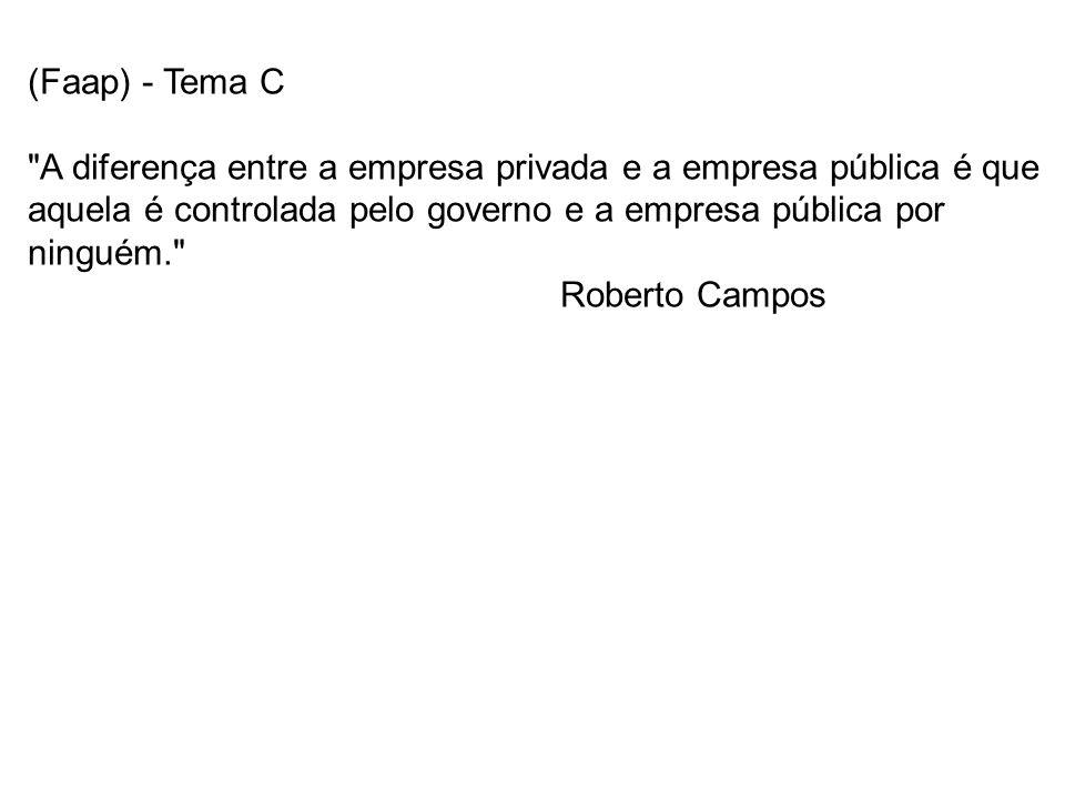 (Uff 2010) Em 1967, o então ministro do Planejamento Roberto Campos afirmou, com relação à chamada desnacionalização temporária da economia brasileira, que a escolha é entre mantermos um nacionalismo míope ou absorvermos maciçamente capitais e técnicas estrangeiras.