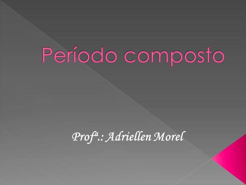 Profª.: Adriellen Morel