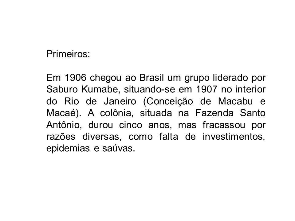 Primeiros: Em 1906 chegou ao Brasil um grupo liderado por Saburo Kumabe, situando-se em 1907 no interior do Rio de Janeiro (Conceição de Macabu e Maca