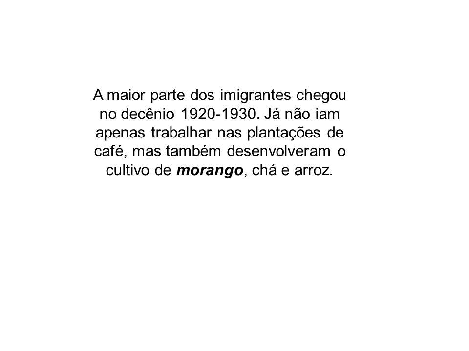 A maior parte dos imigrantes chegou no decênio 1920-1930. Já não iam apenas trabalhar nas plantações de café, mas também desenvolveram o cultivo de mo