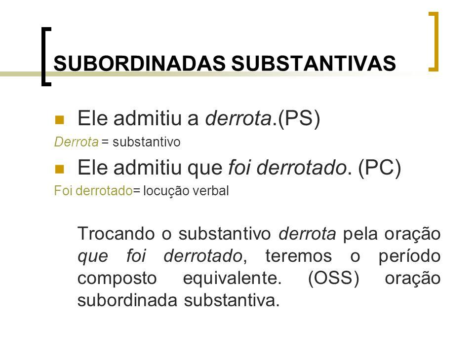 CLASSIFICAÇÃO DAS ADVERBIAIS CAUSAL: porque, uma vez que, como CONDICIONAL: desde que, se menos que CONSECUTIVA: (tão)...
