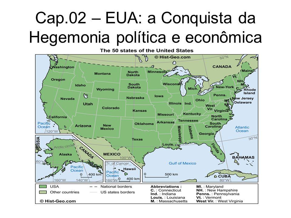 Cap.02 – EUA: a Conquista da Hegemonia política e econômica