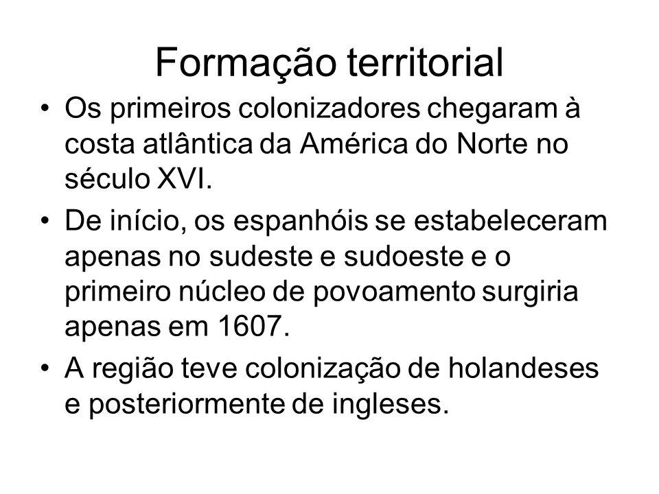 Formação territorial Os primeiros colonizadores chegaram à costa atlântica da América do Norte no século XVI. De início, os espanhóis se estabeleceram