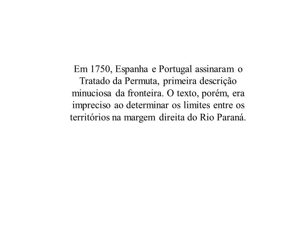 Em 1750, Espanha e Portugal assinaram o Tratado da Permuta, primeira descrição minuciosa da fronteira. O texto, porém, era impreciso ao determinar os