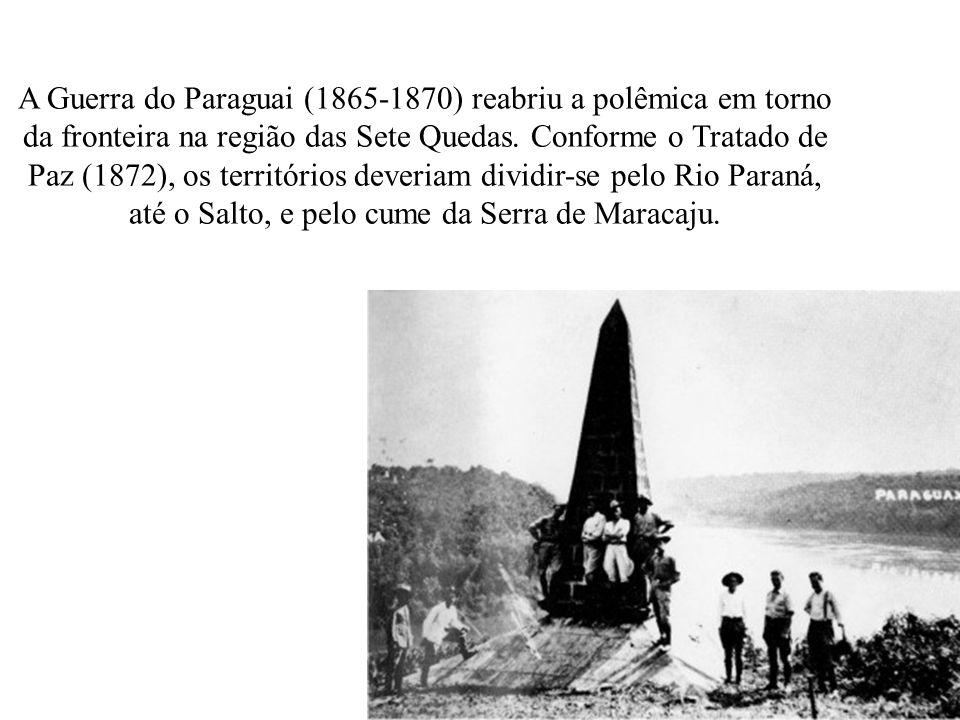 A Guerra do Paraguai (1865-1870) reabriu a polêmica em torno da fronteira na região das Sete Quedas. Conforme o Tratado de Paz (1872), os territórios