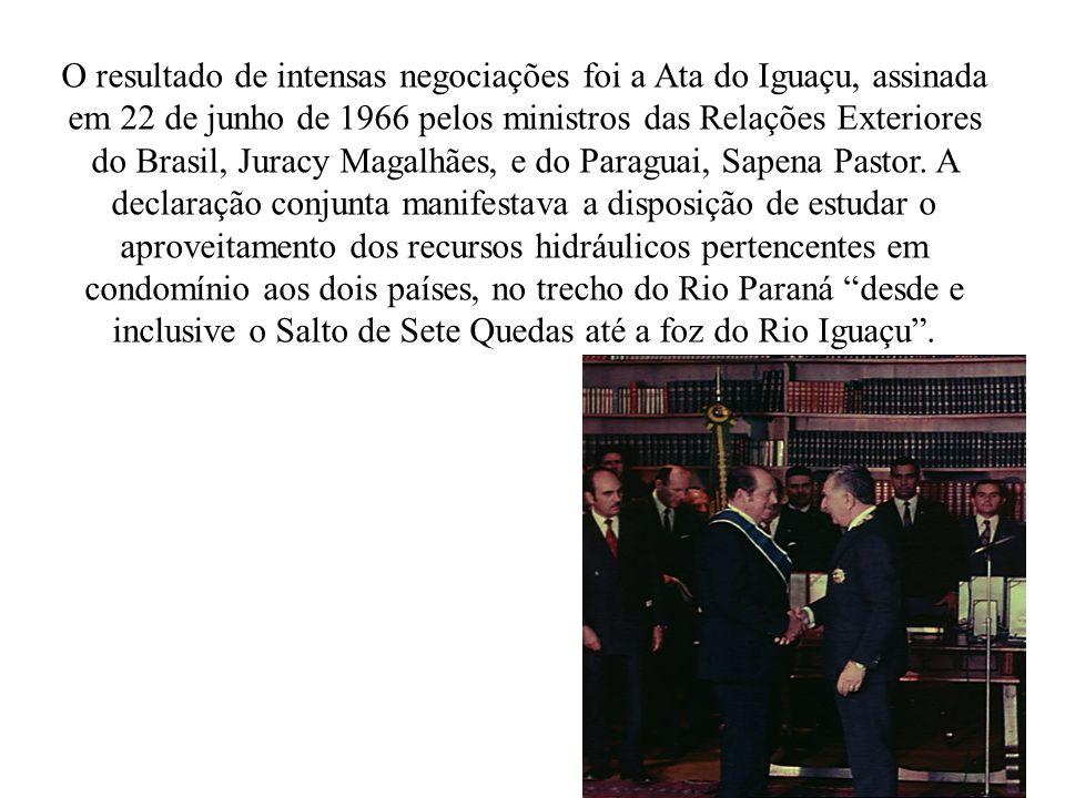 O resultado de intensas negociações foi a Ata do Iguaçu, assinada em 22 de junho de 1966 pelos ministros das Relações Exteriores do Brasil, Juracy Mag