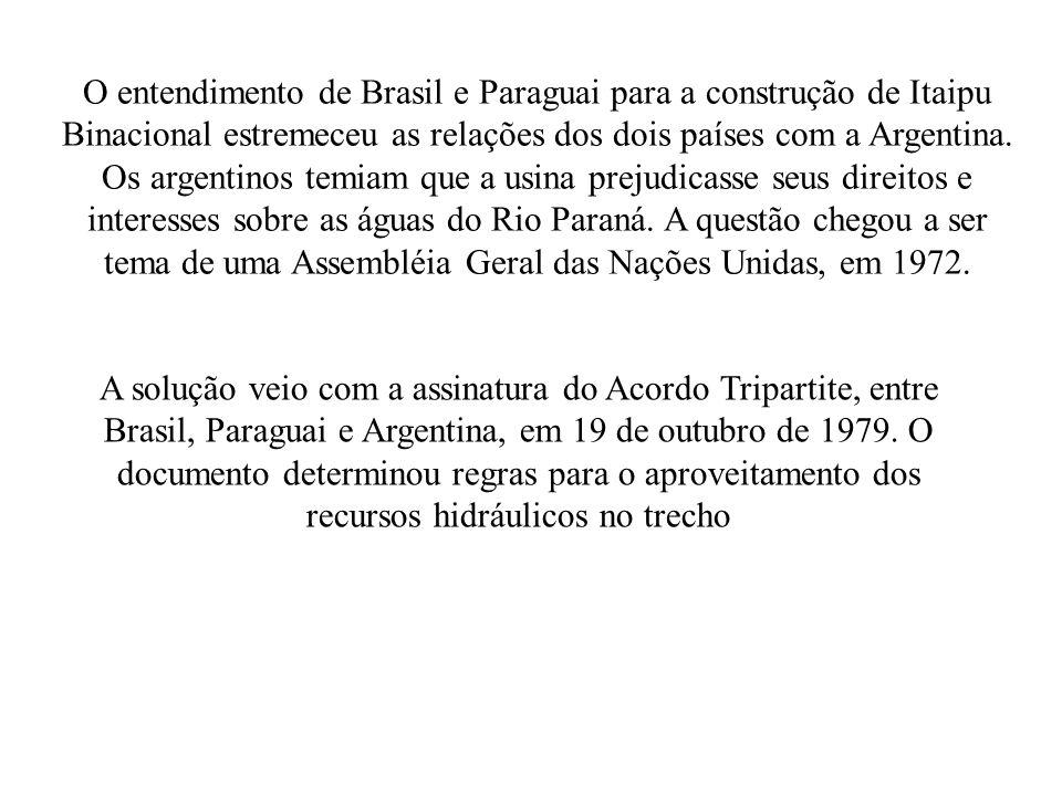 O entendimento de Brasil e Paraguai para a construção de Itaipu Binacional estremeceu as relações dos dois países com a Argentina. Os argentinos temia