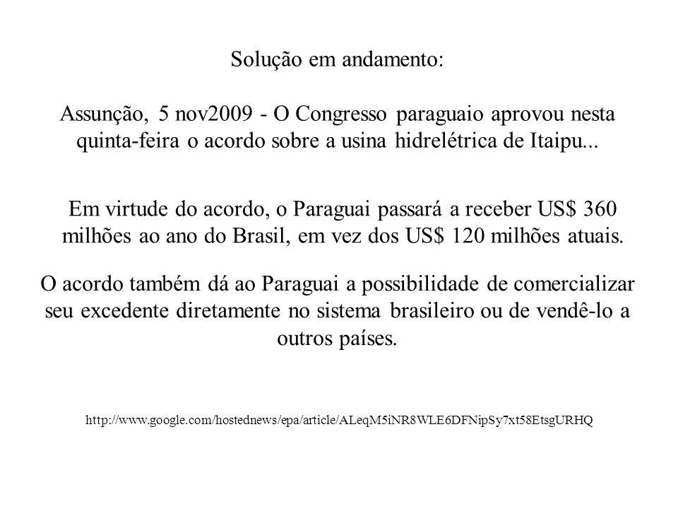 Solução em andamento: Assunção, 5 nov2009 - O Congresso paraguaio aprovou nesta quinta-feira o acordo sobre a usina hidrelétrica de Itaipu... http://w