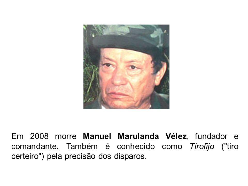 Em 2008 morre Manuel Marulanda Vélez, fundador e comandante. Também é conhecido como Tirofijo (