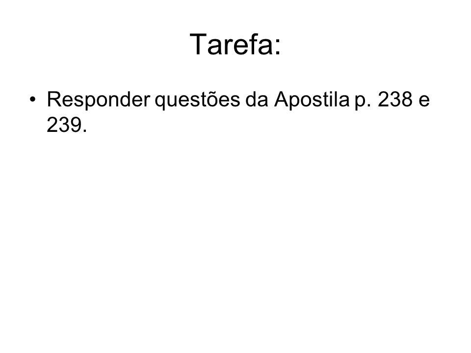 Tarefa: Responder questões da Apostila p. 238 e 239.