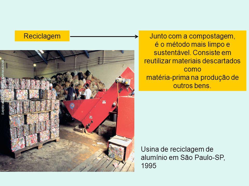 ReciclagemJunto com a compostagem, é o método mais limpo e sustentável.