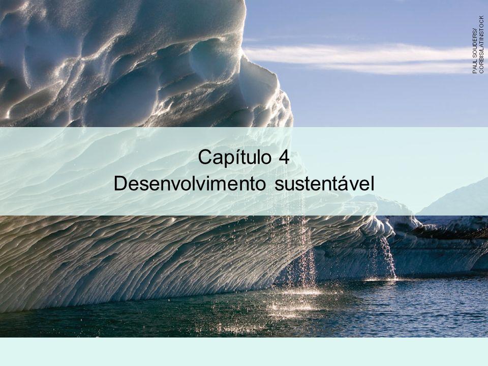 Capítulo 4 Desenvolvimento sustentável PAUL SOUDERS/ CORBIS/LATINSTOCK