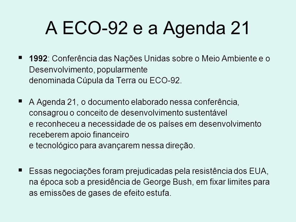 A ECO-92 e a Agenda 21 1992: Conferência das Nações Unidas sobre o Meio Ambiente e o Desenvolvimento, popularmente denominada Cúpula da Terra ou ECO-92.