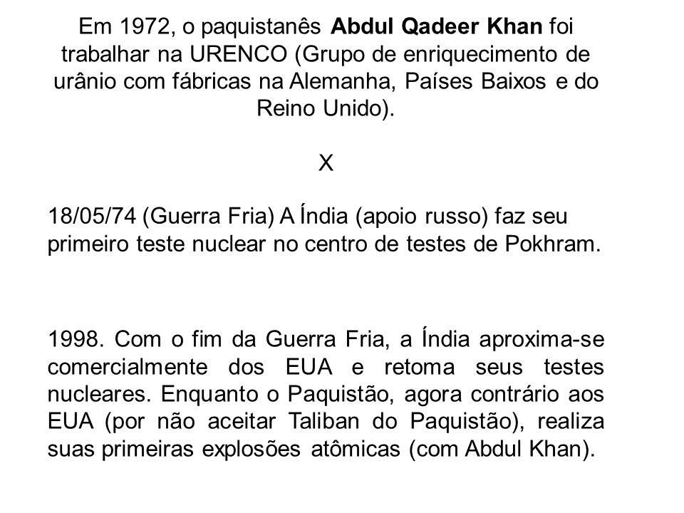 Em 1972, o paquistanês Abdul Qadeer Khan foi trabalhar na URENCO (Grupo de enriquecimento de urânio com fábricas na Alemanha, Países Baixos e do Reino