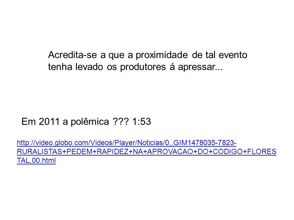 Acredita-se a que a proximidade de tal evento tenha levado os produtores á apressar... Em 2011 a polêmica ??? 1:53 http://video.globo.com/Videos/Playe