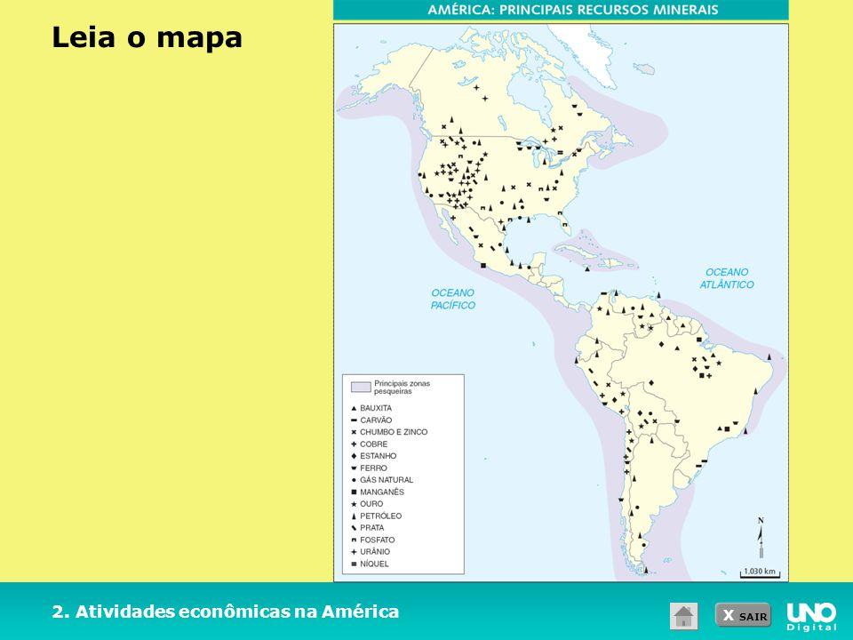 X SAIR Leia o mapa 2. Atividades econômicas na América