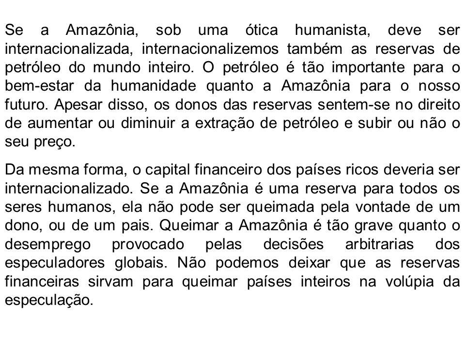 (Artigo publicado no jornal O Globo em 23 de outubro de 2000.) Durante debate recente, nos Estados Unidos, fui questionado sobre o que pensava da inte