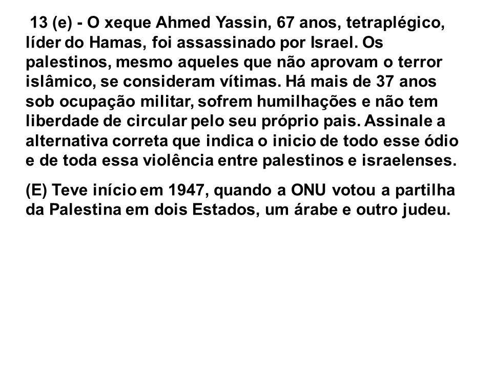 Oriente Médio 12 (28) - Acerca da Questão Palestina, é correto… que (004) até meados da segunda metade do século XX, a Palestina integrava, juntamente