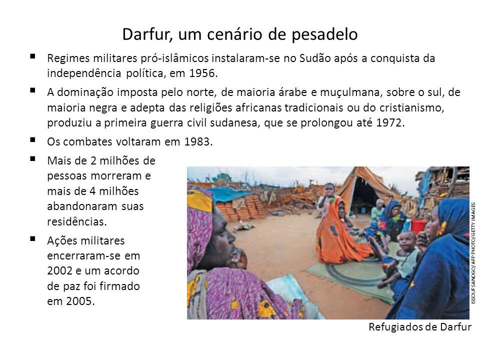 Darfur, um cenário de pesadelo Regimes militares pró-islâmicos instalaram-se no Sudão após a conquista da independência política, em 1956. A dominação