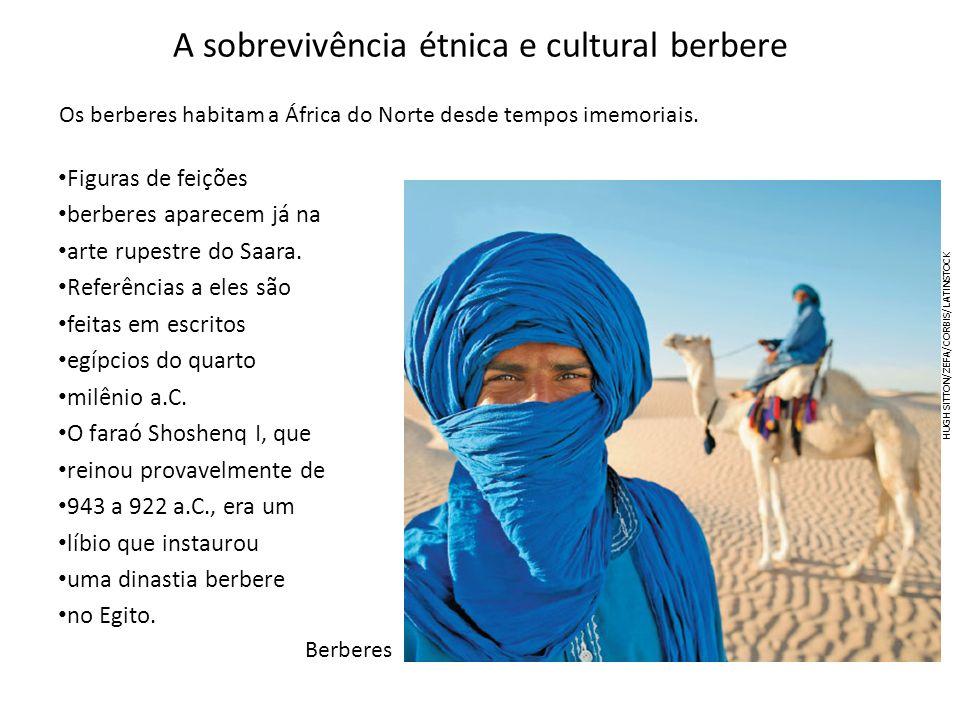 A sobrevivência étnica e cultural berbere Figuras de feições berberes aparecem já na arte rupestre do Saara. Referências a eles são feitas em escritos