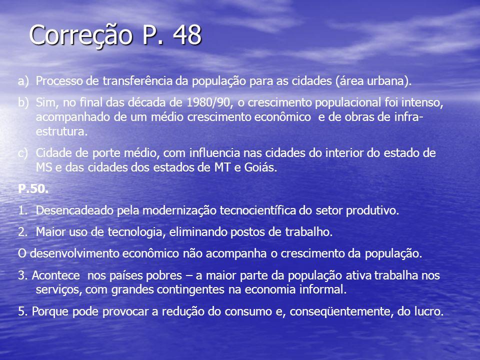 Correção P.48 a)Processo de transferência da população para as cidades (área urbana).