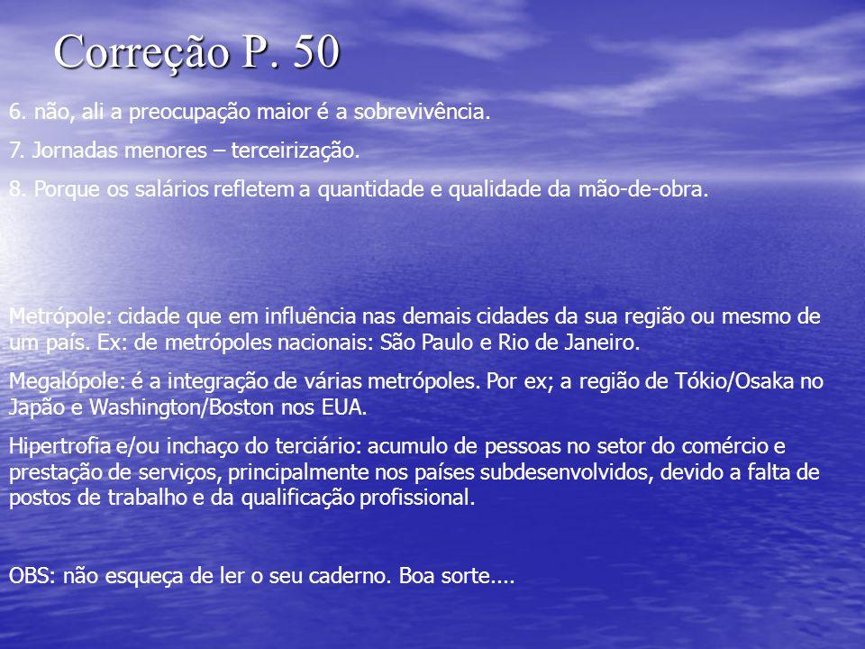 Correção P.50 6. não, ali a preocupação maior é a sobrevivência.