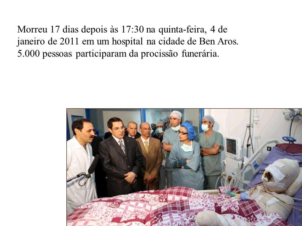 Morreu 17 dias depois às 17:30 na quinta-feira, 4 de janeiro de 2011 em um hospital na cidade de Ben Aros. 5.000 pessoas participaram da procissão fun