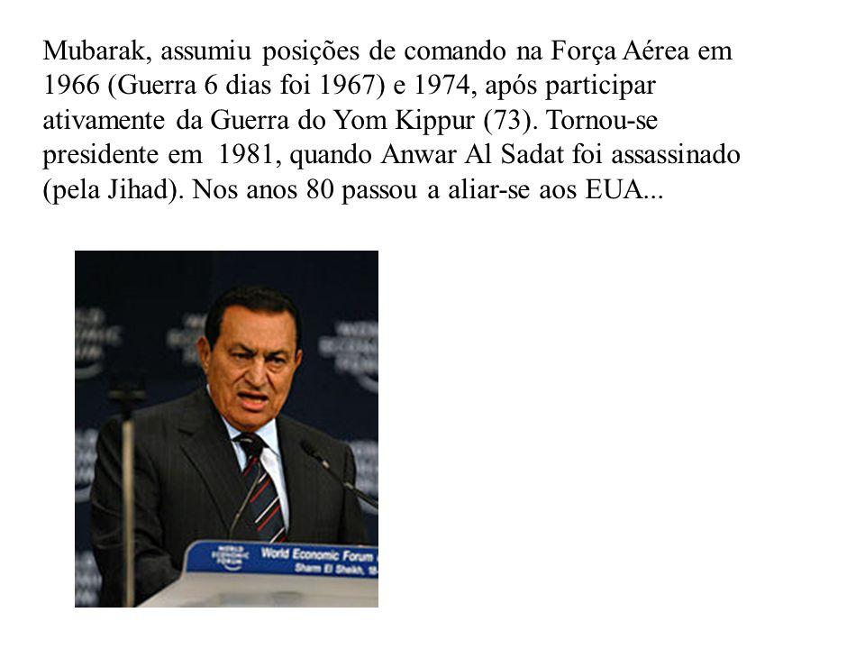Mubarak, assumiu posições de comando na Força Aérea em 1966 (Guerra 6 dias foi 1967) e 1974, após participar ativamente da Guerra do Yom Kippur (73).