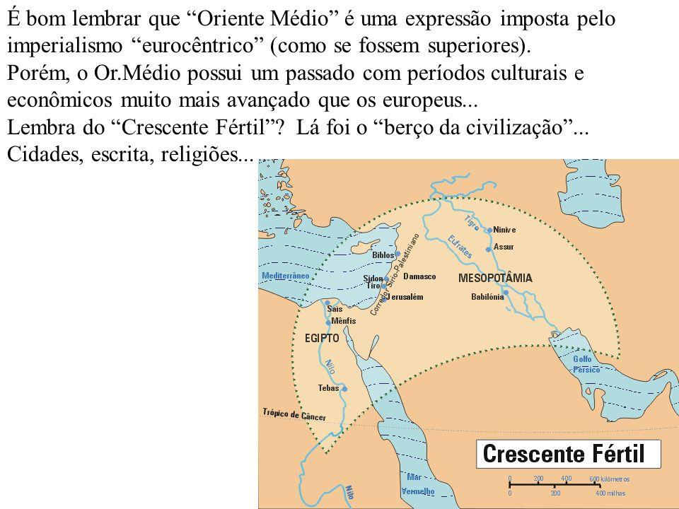 É bom lembrar que Oriente Médio é uma expressão imposta pelo imperialismo eurocêntrico (como se fossem superiores). Porém, o Or.Médio possui um passad