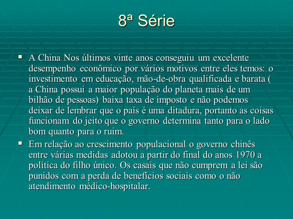 8ª Série A China Nos últimos vinte anos conseguiu um excelente desempenho econômico por vários motivos entre eles temos: o investimento em educação, m
