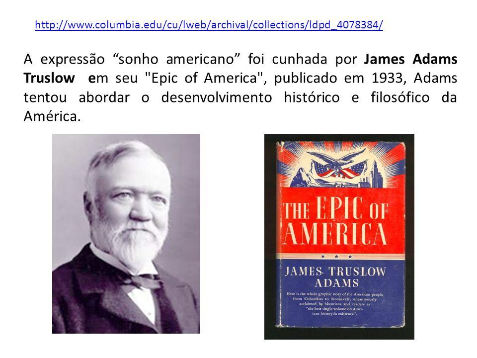 A expressão sonho americano foi cunhada por James Adams Truslow em seu