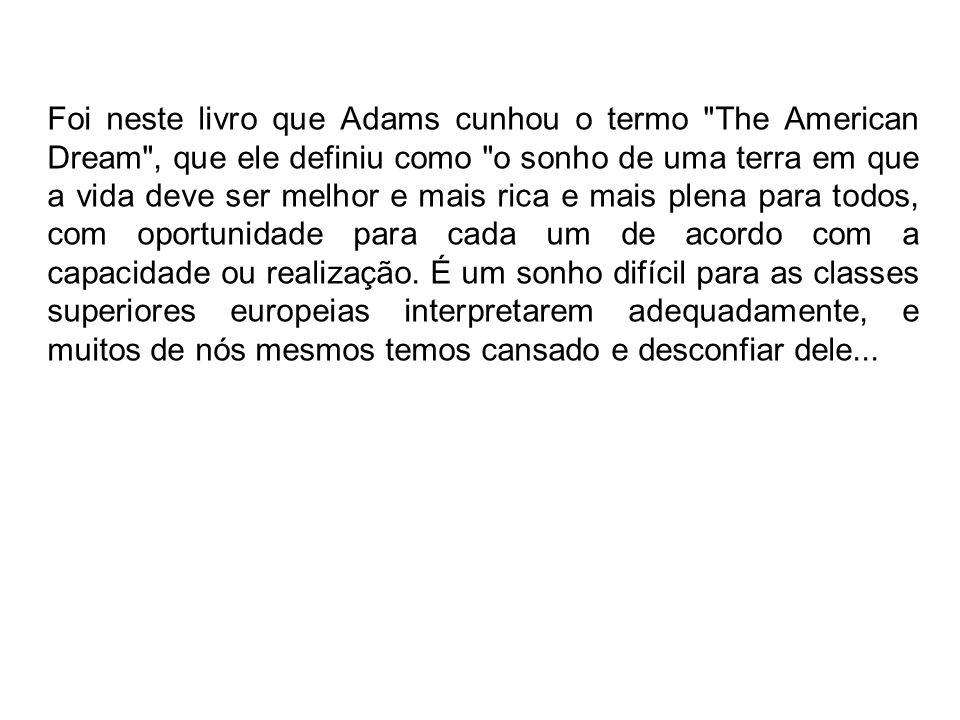 Foi neste livro que Adams cunhou o termo