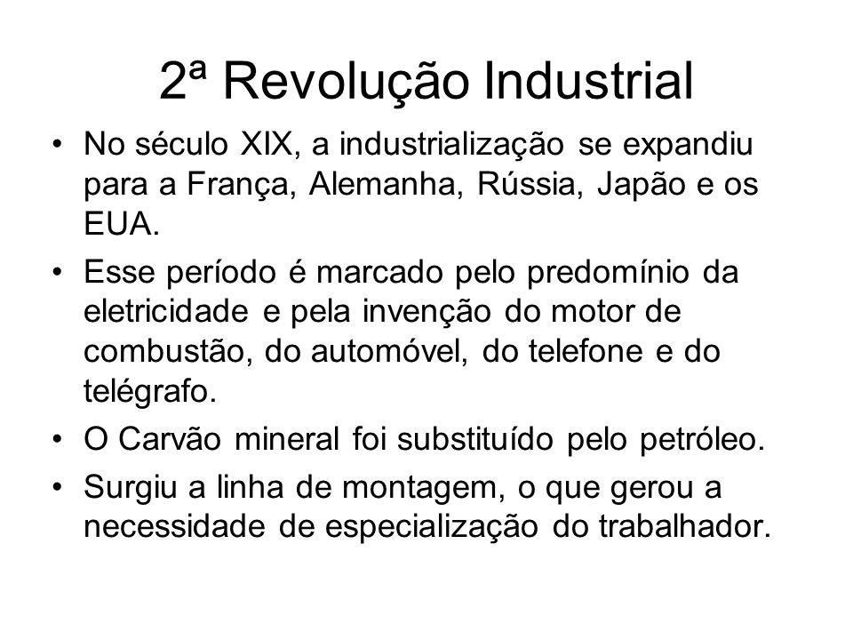 2ª Revolução Industrial No século XIX, a industrialização se expandiu para a França, Alemanha, Rússia, Japão e os EUA. Esse período é marcado pelo pre