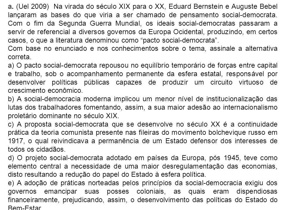 a. (Uel 2009) Na virada do século XIX para o XX, Eduard Bernstein e Auguste Bebel lançaram as bases do que viria a ser chamado de pensamento social-de