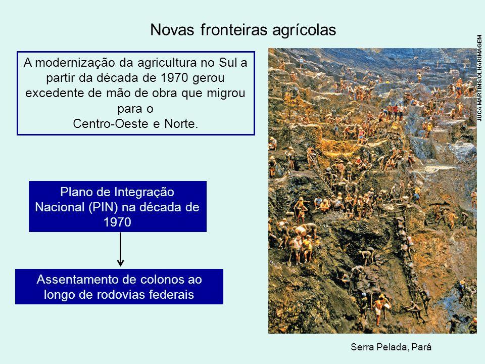 Novas fronteiras agrícolas A modernização da agricultura no Sul a partir da década de 1970 gerou excedente de mão de obra que migrou para o Centro-Oes