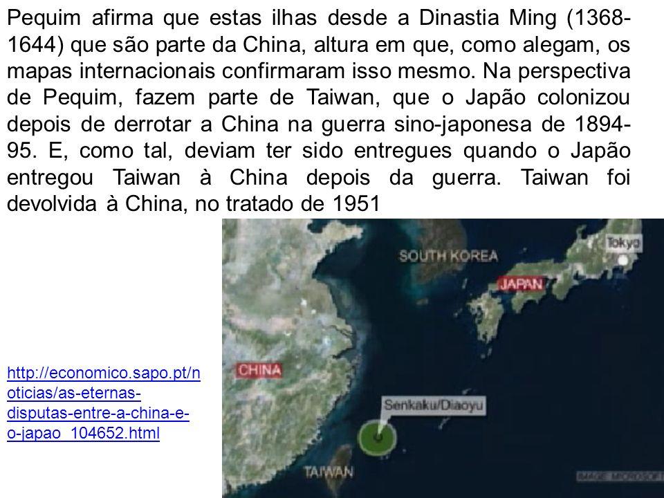Pequim afirma que estas ilhas desde a Dinastia Ming (1368- 1644) que são parte da China, altura em que, como alegam, os mapas internacionais confirmaram isso mesmo.