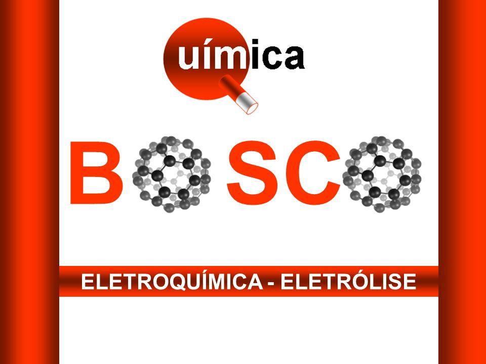 B SC ELETROQUÍMICA - ELETRÓLISE