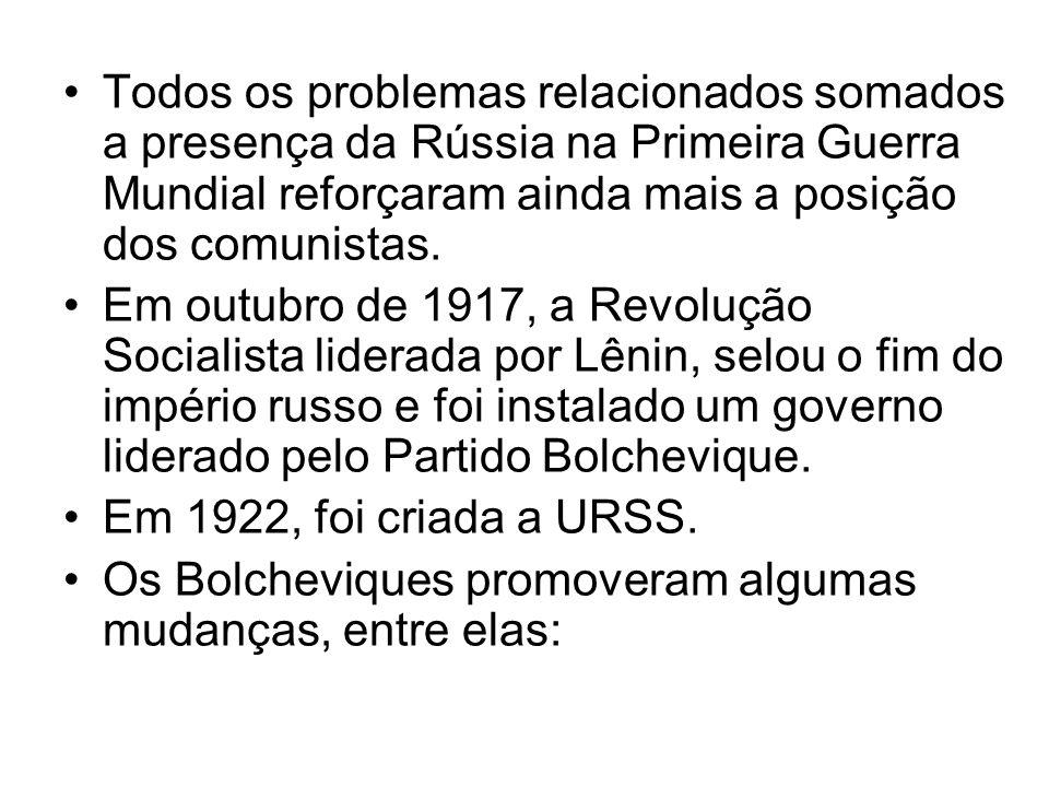 Todos os problemas relacionados somados a presença da Rússia na Primeira Guerra Mundial reforçaram ainda mais a posição dos comunistas. Em outubro de