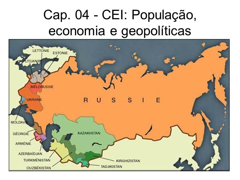 Cap. 04 - CEI: População, economia e geopolíticas