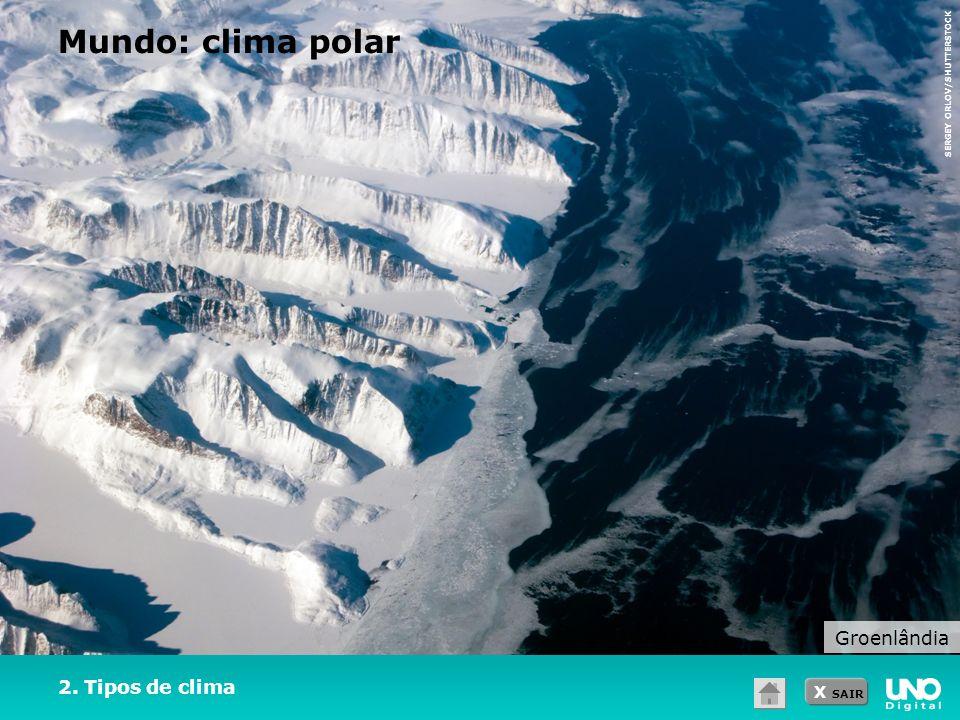 X SAIR 2. Tipos de clima Mundo: clima polar Groenlândia SERGEY ORLOV/SHUTTERSTOCK