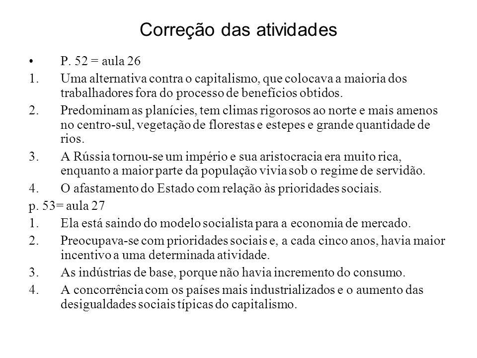 Correção das atividades P. 52 = aula 26 1.Uma alternativa contra o capitalismo, que colocava a maioria dos trabalhadores fora do processo de benefício