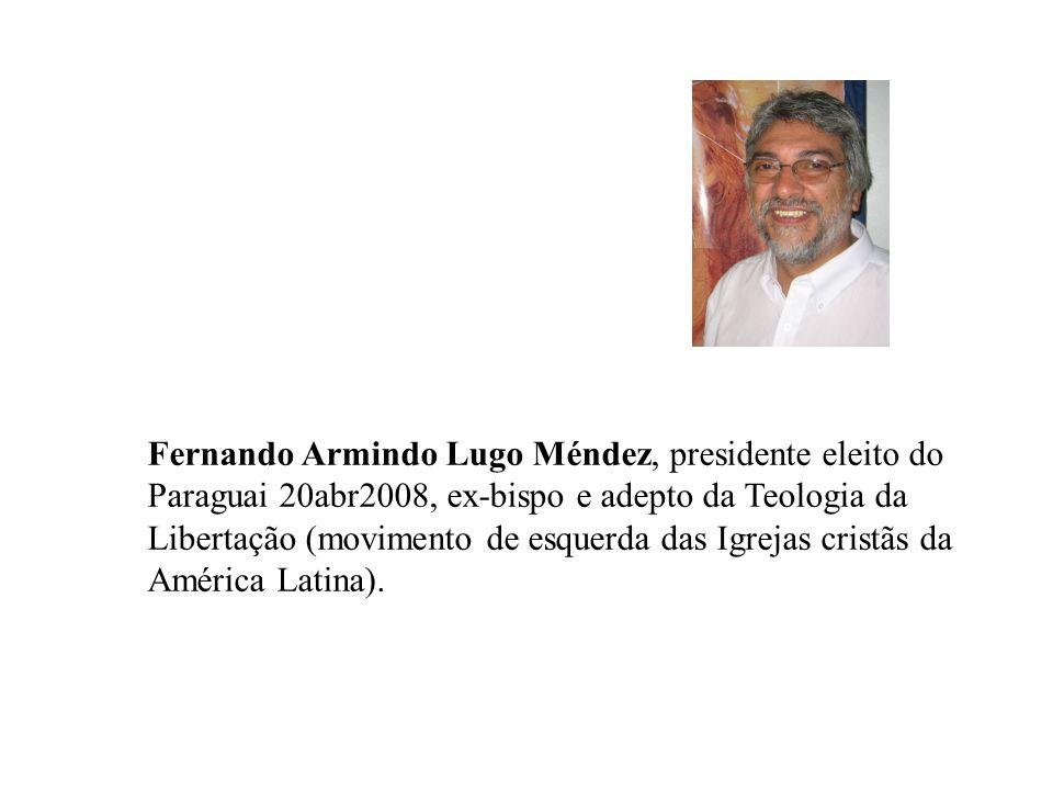 Fernando Armindo Lugo Méndez, presidente eleito do Paraguai 20abr2008, ex-bispo e adepto da Teologia da Libertação (movimento de esquerda das Igrejas