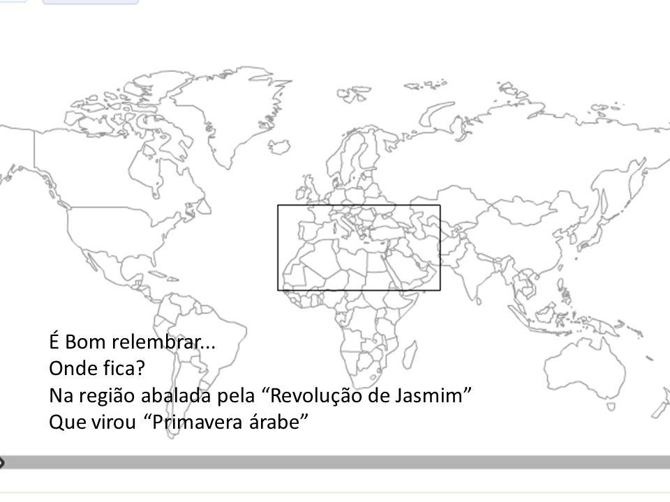 É Bom relembrar... Onde fica? Na região abalada pela Revolução de Jasmim Que virou Primavera árabe
