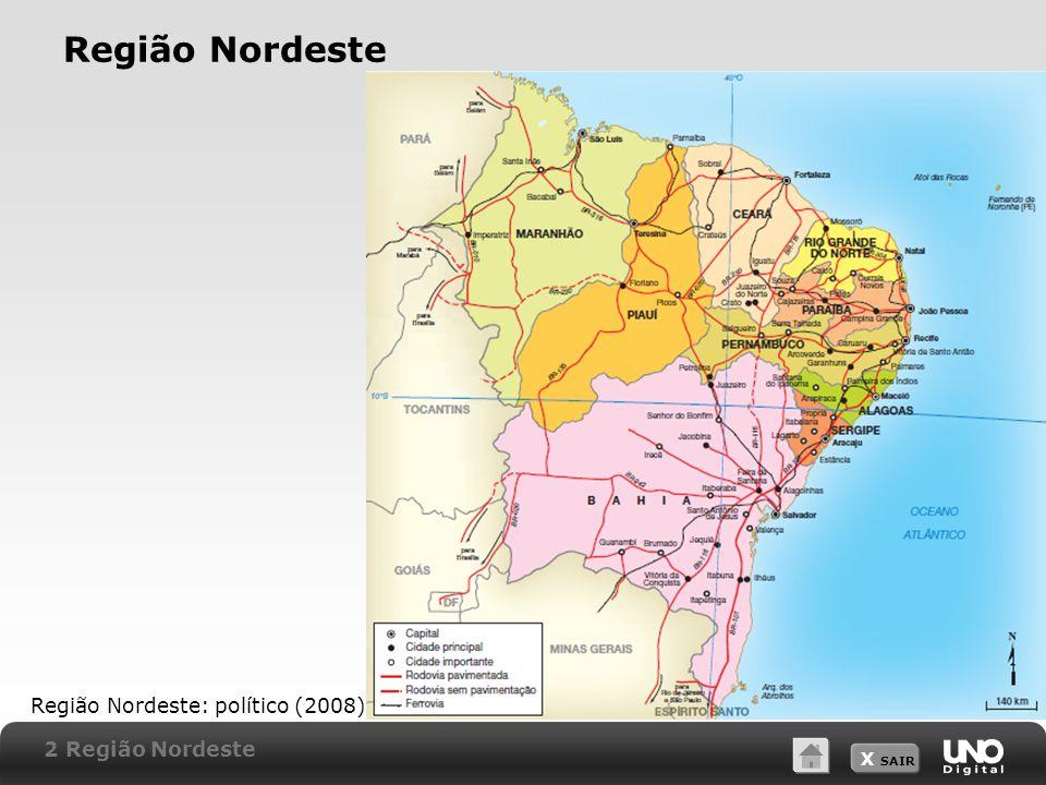 X SAIR Região Nordeste Região Nordeste: político (2008) 2 Região Nordeste