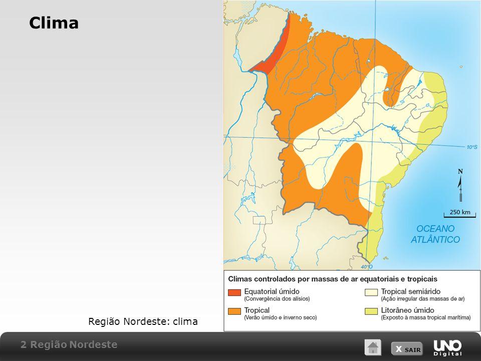 X SAIR Clima Região Nordeste: clima 2 Região Nordeste