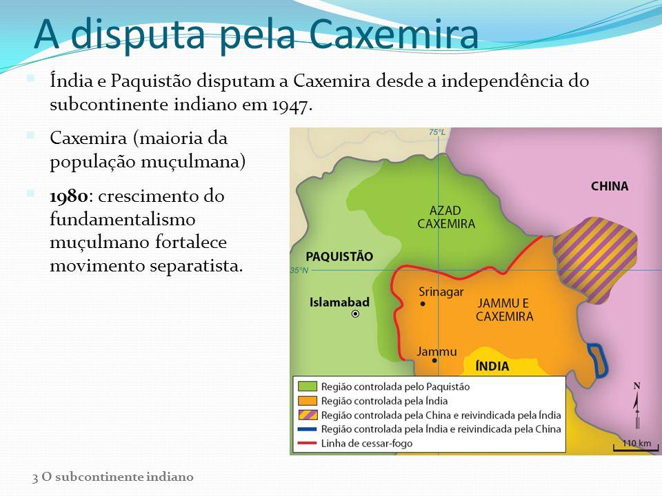 A disputa pela Caxemira Índia e Paquistão disputam a Caxemira desde a independência do subcontinente indiano em 1947. Caxemira (maioria da população m