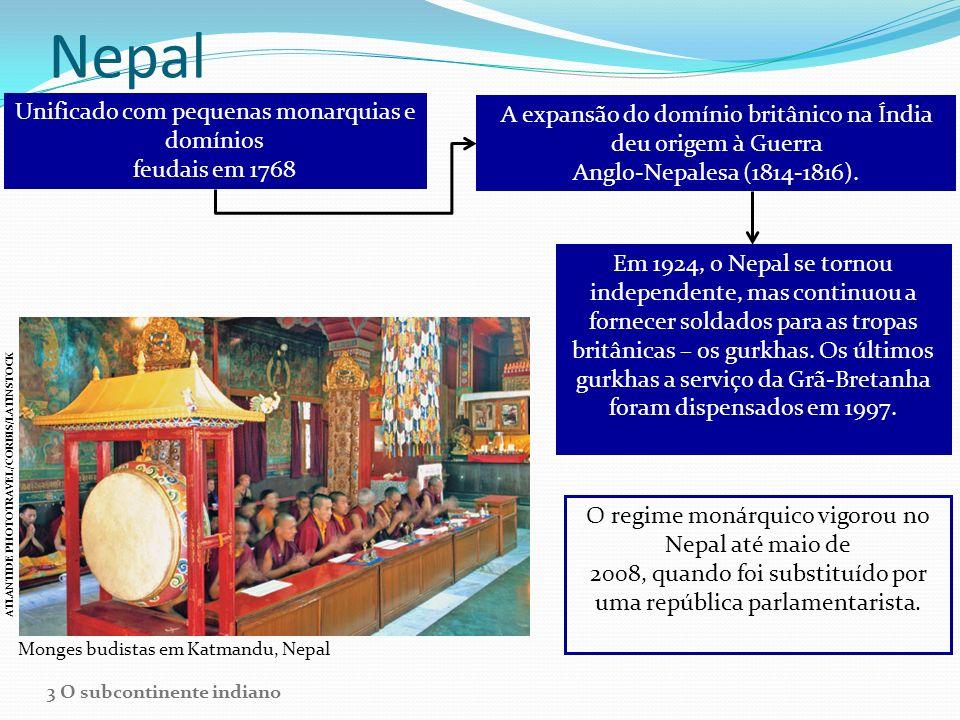 Nepal Unificado com pequenas monarquias e domínios feudais em 1768 A expansão do domínio britânico na Índia deu origem à Guerra Anglo-Nepalesa (1814-1