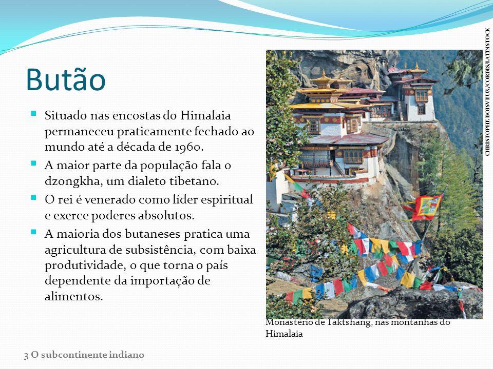 Butão Situado nas encostas do Himalaia permaneceu praticamente fechado ao mundo até a década de 1960. A maior parte da população fala o dzongkha, um d