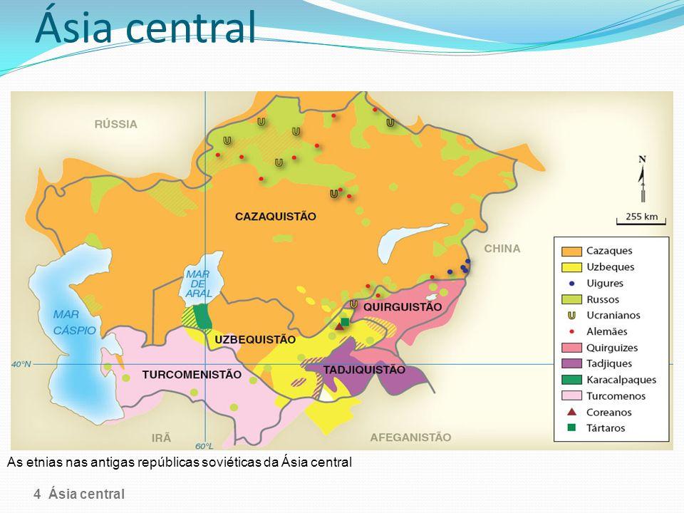 Ásia central As etnias nas antigas repúblicas soviéticas da Ásia central 4 Ásia central