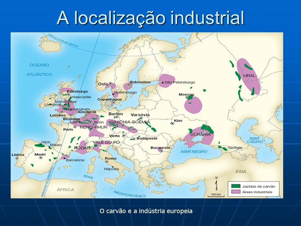 A localização industrial O carvão e a indústria europeia
